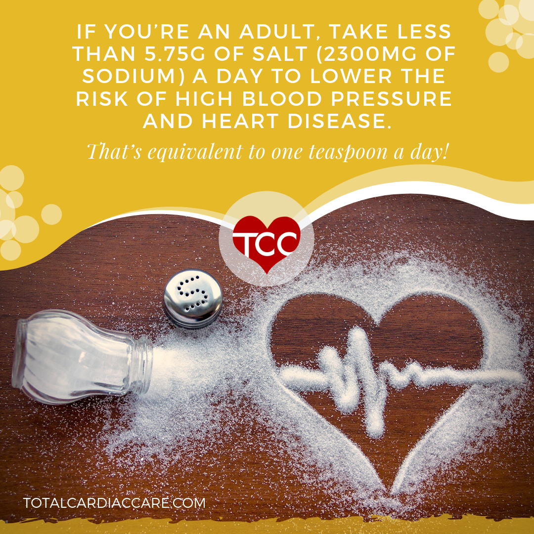 If you're an adult, take less than 5.75g of salt (2300mg of sodium) a day to lower the risk of high blood pressure and heart disease.   That's equivalent to one teaspoon a day! - salt and heart health